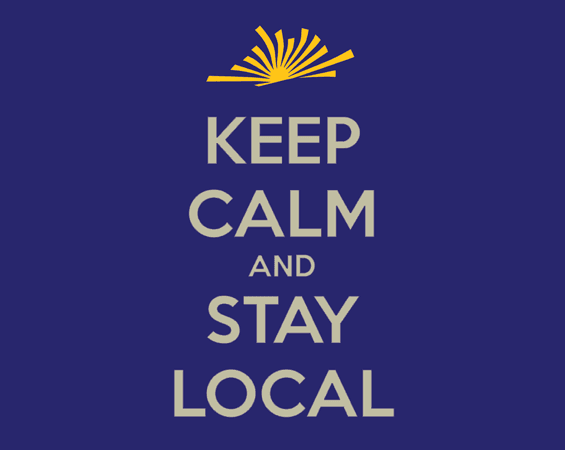 Keep Calm and Stay Local Sign